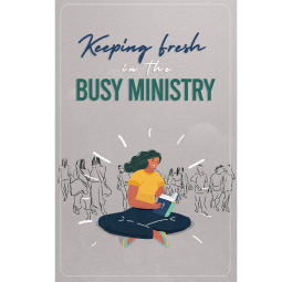 Keeping in the busy ministry